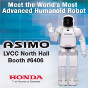 Visit ASIMO at the 2006 International Consumer Electronics Show in American Honda's booth #6406, North Hall, LVCC.